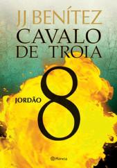Cavalo de Troia 8 - Jordão - J. J. Benítez | Planeta de Livros